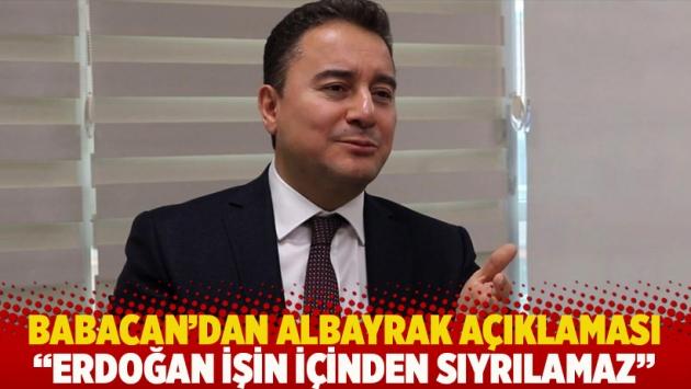 Babacan'dan Albayrak açıklaması: Erdoğan işin içinden sıyrılamaz