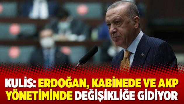 Kulis: Erdoğan, kabinede ve AKP yönetiminde değişikliğe gidiyor