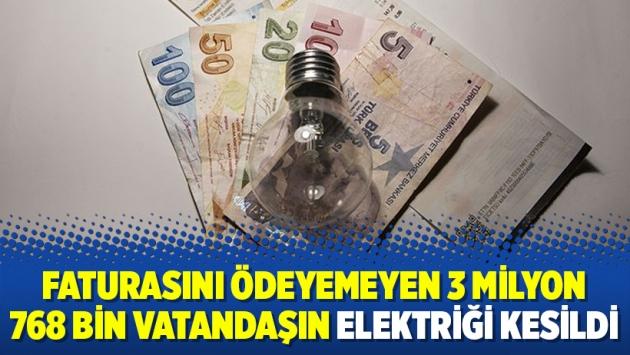 Faturasını ödeyemeyen 3 milyon 768 bin vatandaşın elektriği kesildi